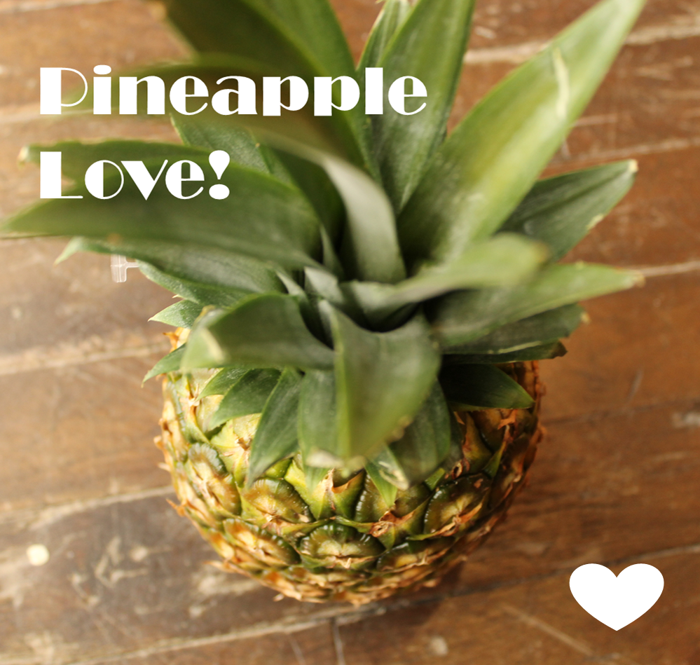 Pineapple Love!