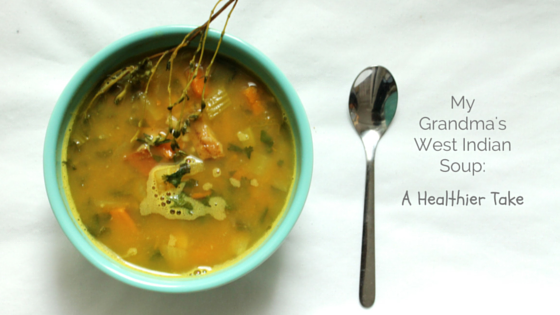 My Grandma's West Indian Soup: A Healthier Twist