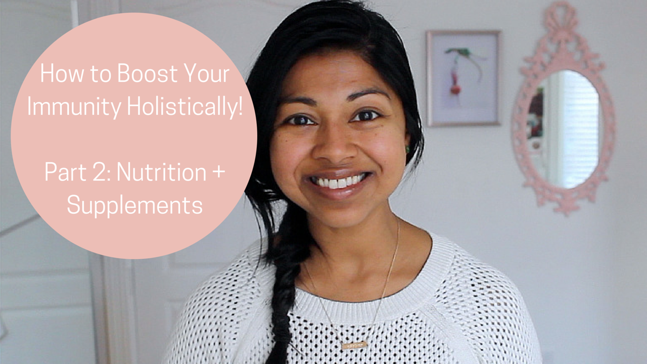 How to Boost Your Immunity Holistically Part 2: Nutrition + Supplements