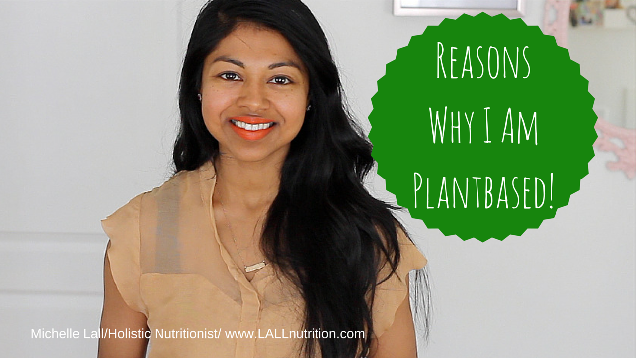 Reasons Why I Am Plant-based!