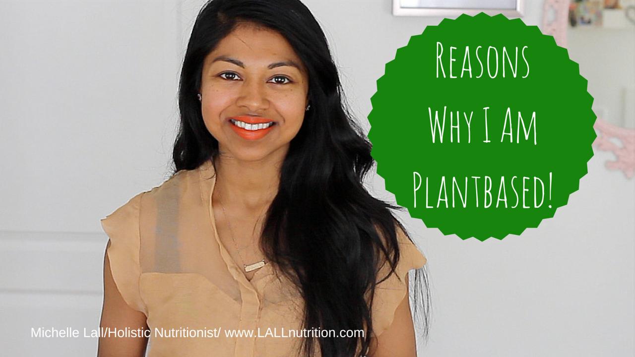 Reasons Why I Am Plant-based!