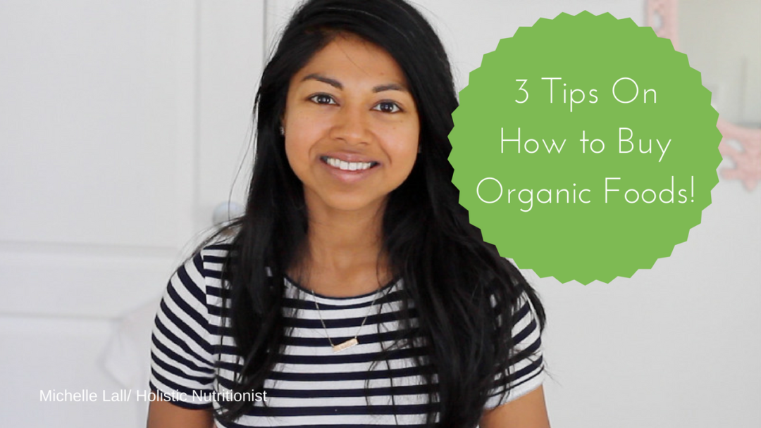 3 Tips On How to Buy Organic Foods!