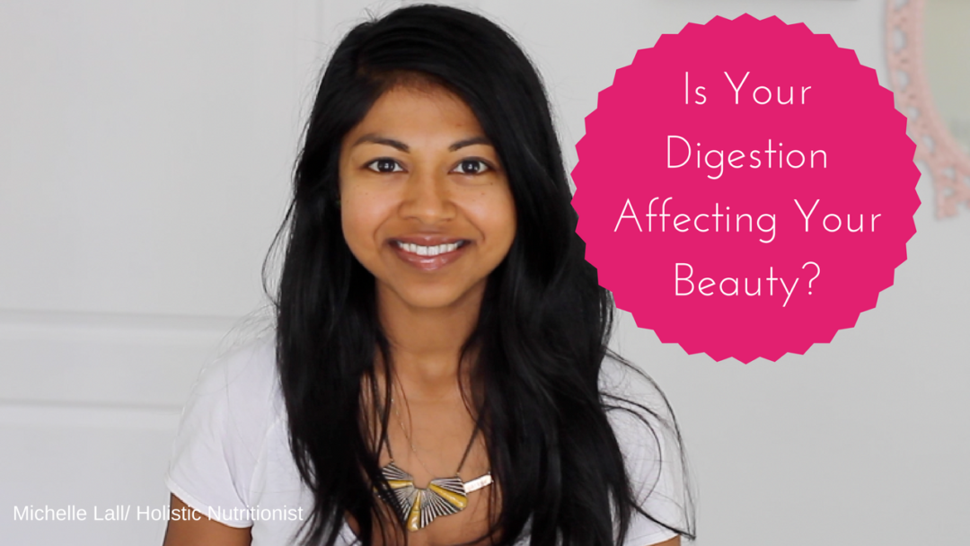 Is Your Digestion Affecting Your Beauty?