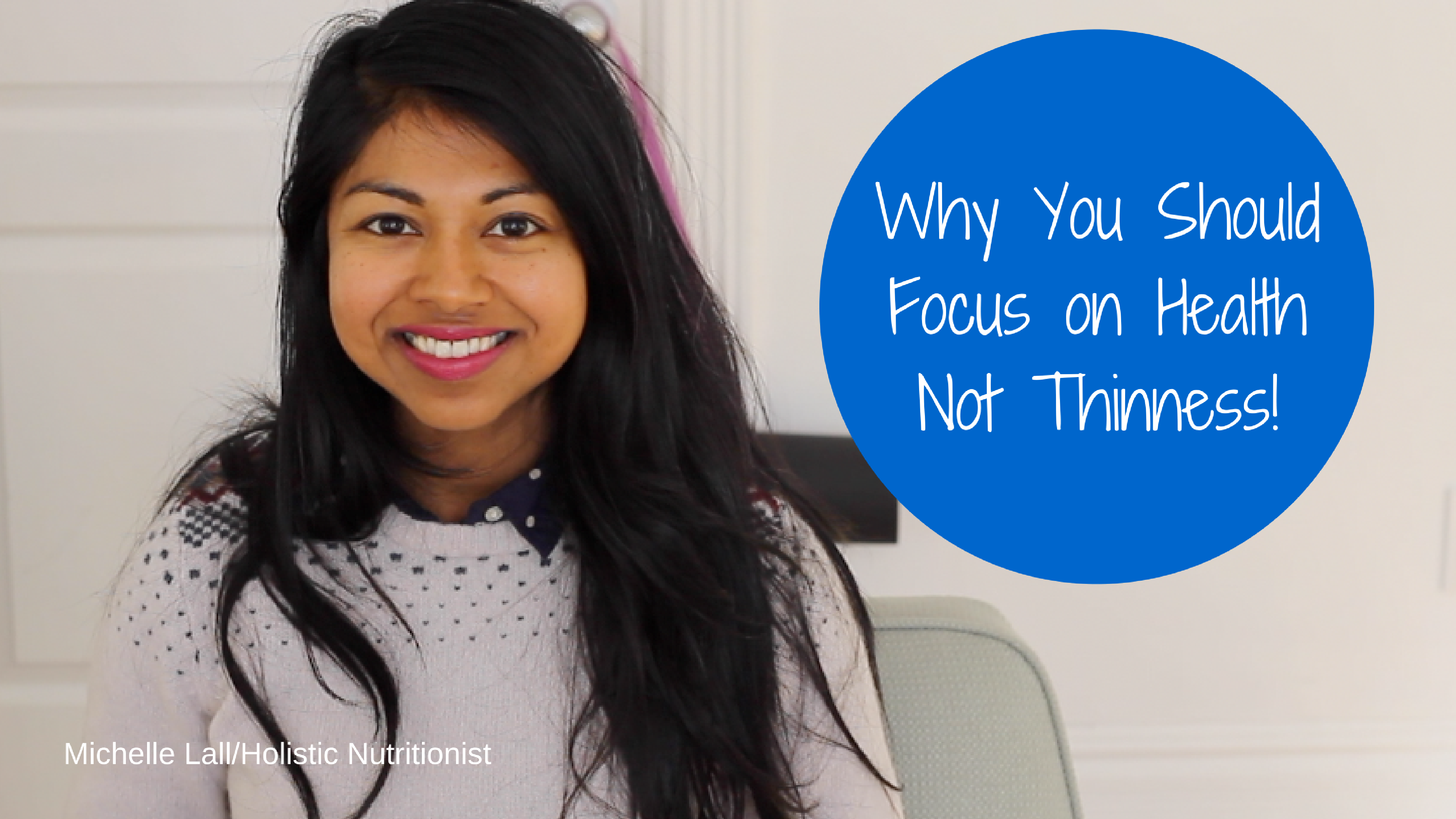 Why You Should Focus on Health Not Thinness!