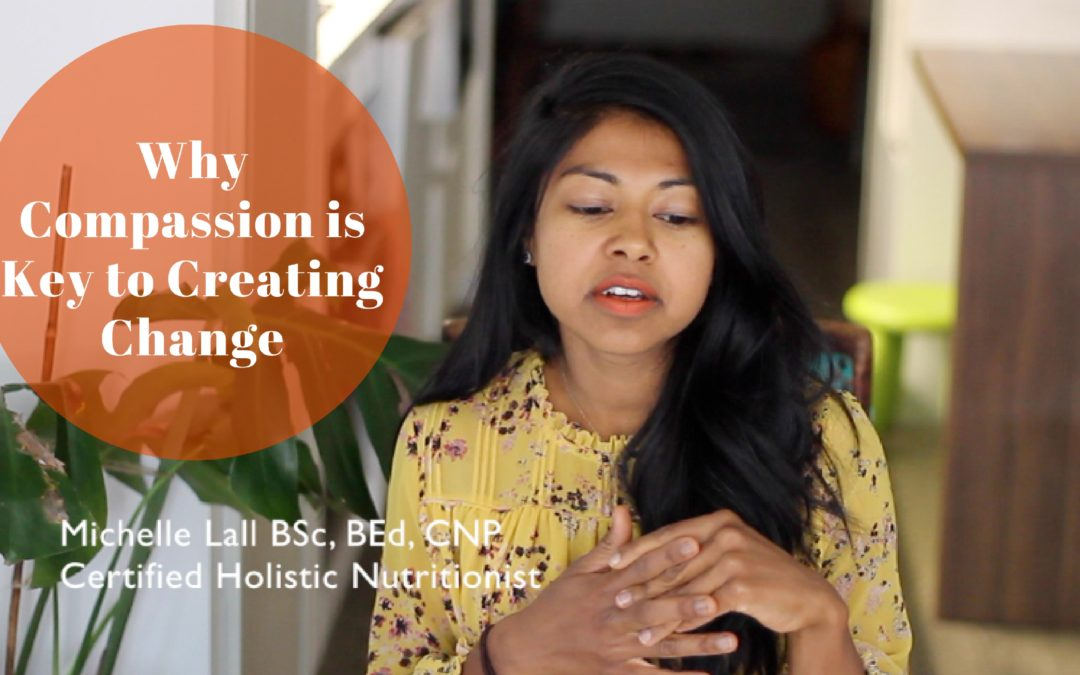 Why Compassion is Key to Creating Change