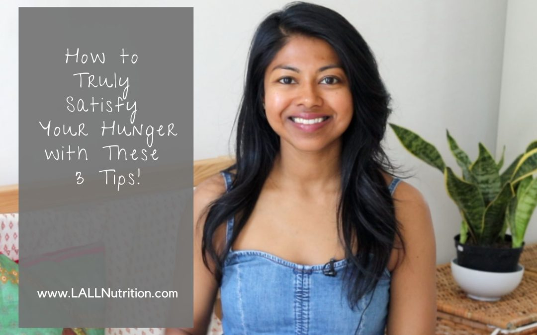 How to Truly Satisfy Your Hunger with These 3 Tips!