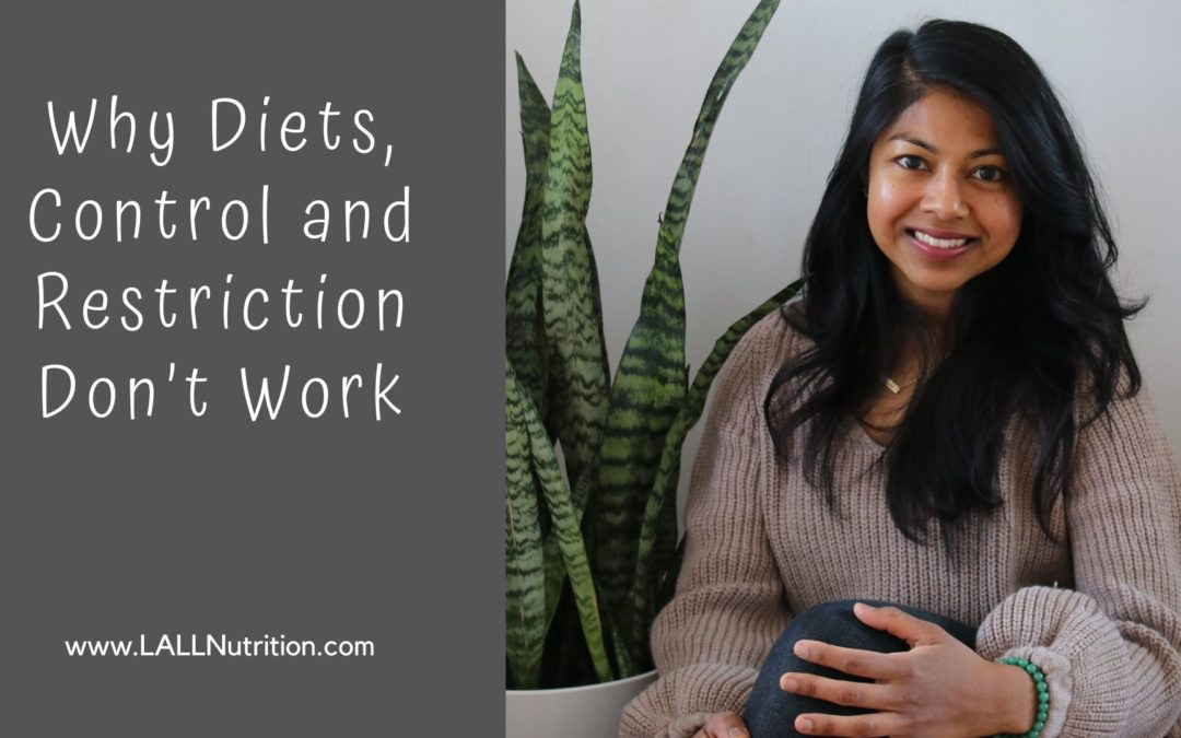 Why Diets, Control and Restriction Don't Work