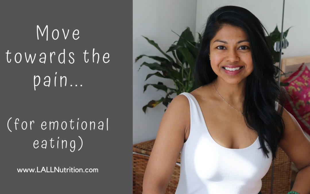 Move towards the Pain (Emotional Eating)