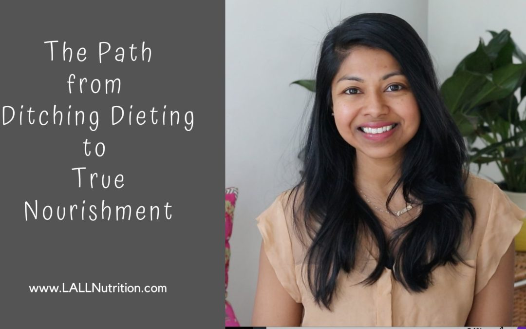 From Ditching Dieting to True Nourishment