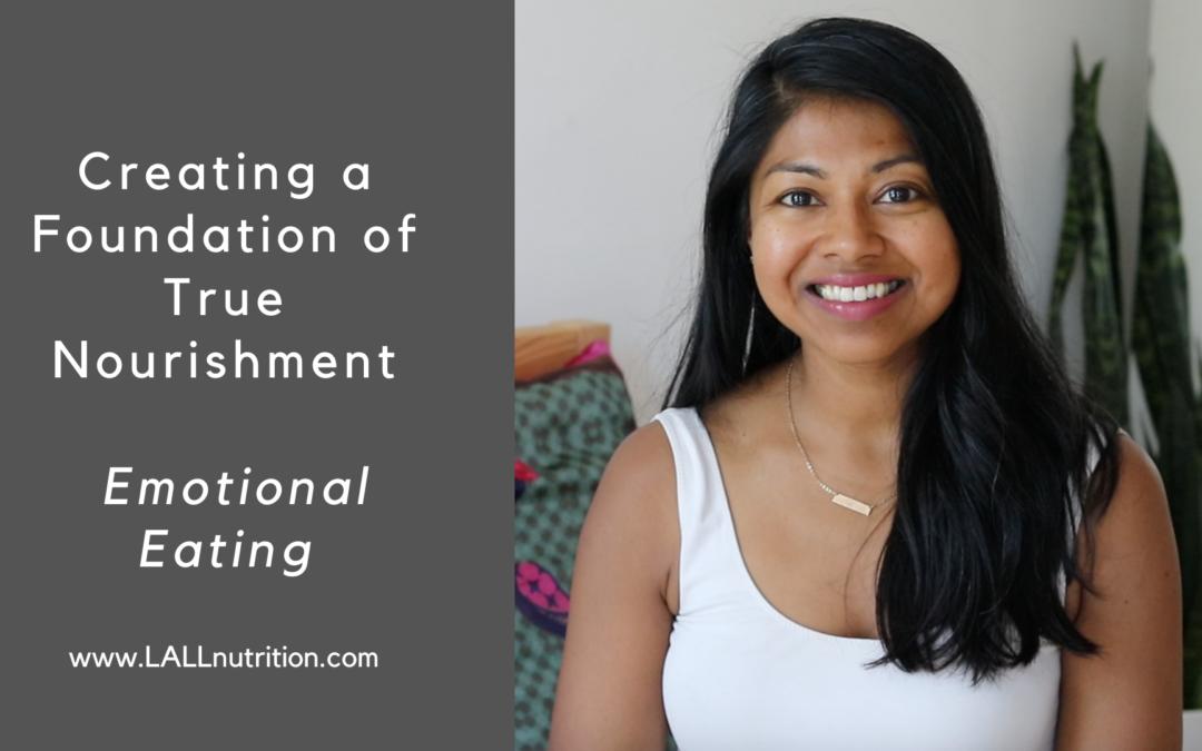 Creating a Foundation of True Nourishment for Emotional Eating