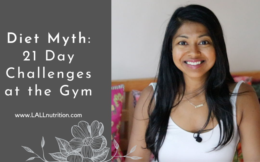 Diet Myth: 21 Day Challenges at the Gym