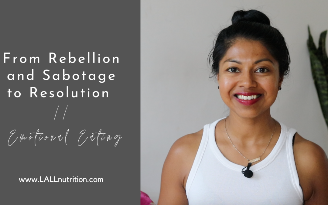 From Rebellion and Sabotage to Resolution | Emotional Eating