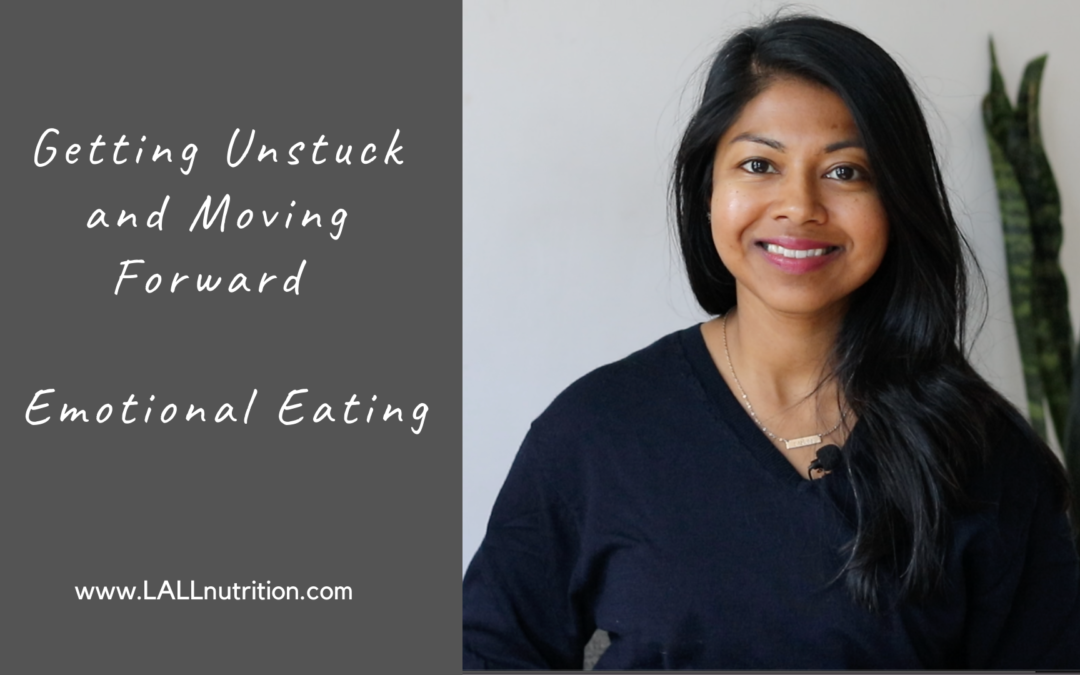 Getting Unstuck and Moving Forward | Emotional Eating