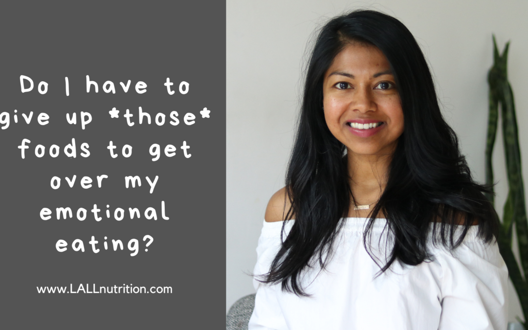 Do I have to give up *those* foods to get over my emotional eating?