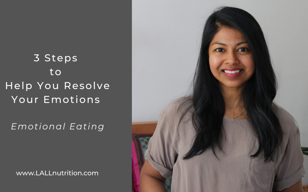 3 Steps to Help You Resolve Your Emotions Under Your Emotional Eating