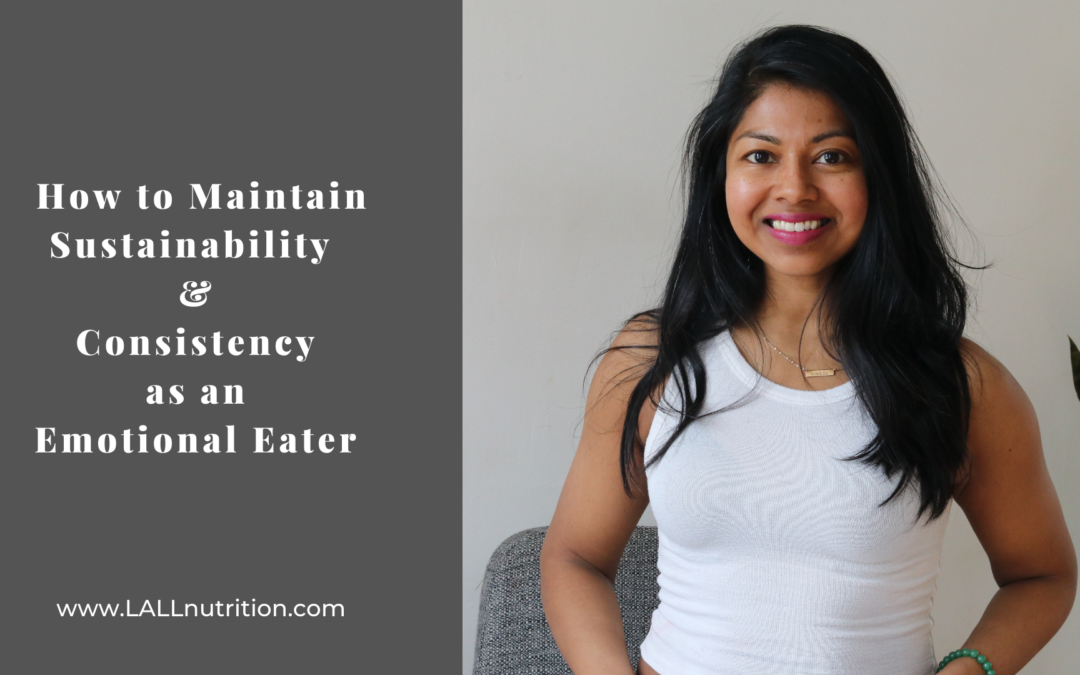 How to Maintain Sustainability and Consistency as an Emotional Eater