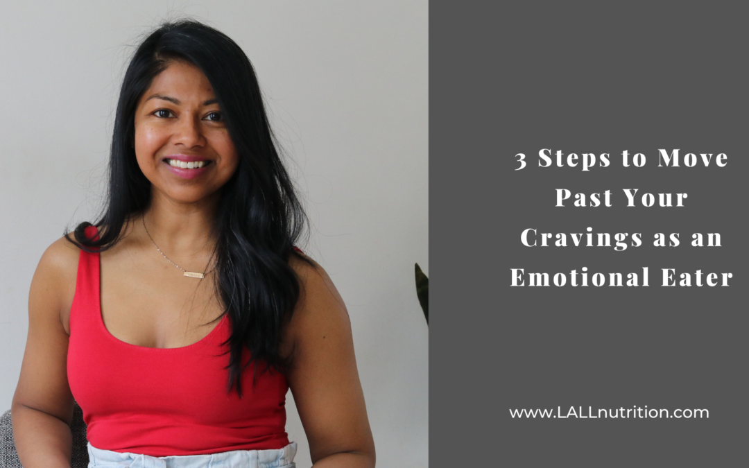 3 Steps to Move Past Your Cravings as an Emotional Eater