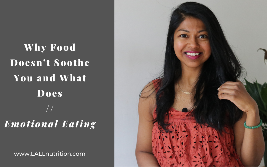 Why Food Doesn't Soothe You and What Does