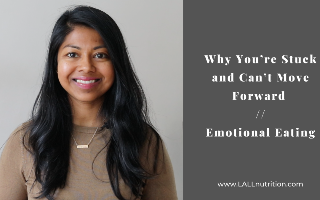 Why You're Stuck and Can't Move Forward | Emotional Eating