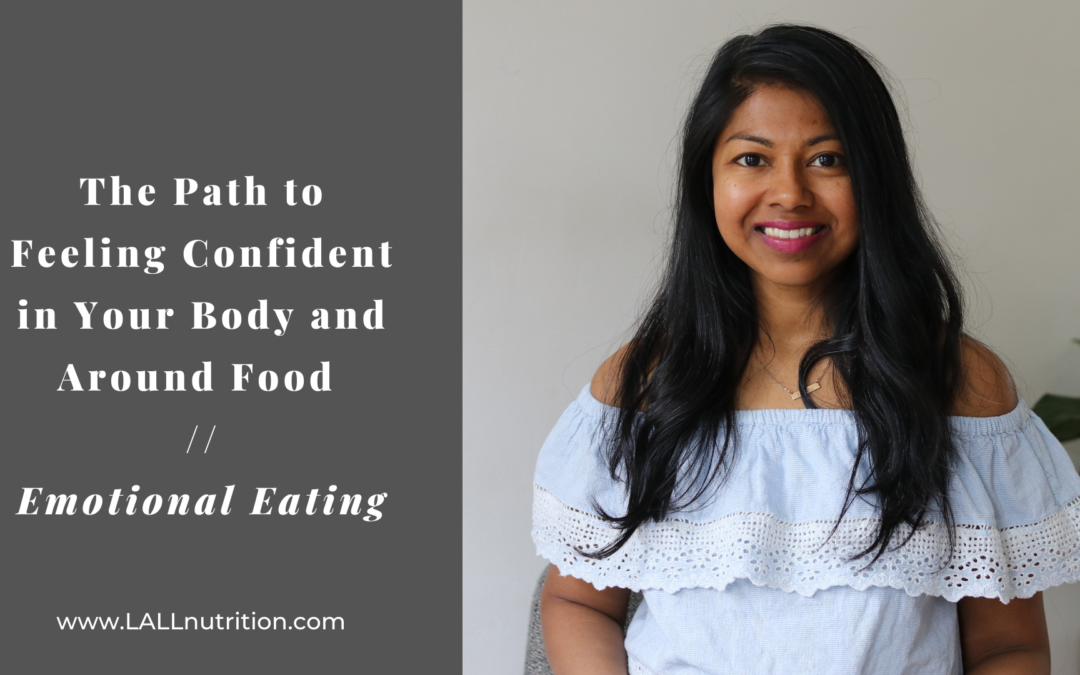 The Path to Feeling Confident in Your Body and Around Food | Emotional Eating