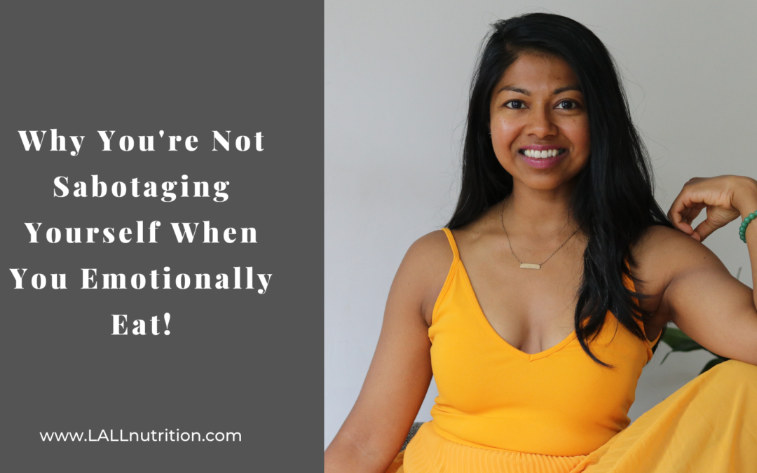 Why You're Not Sabotaging Yourself When you Emotionally Eat!