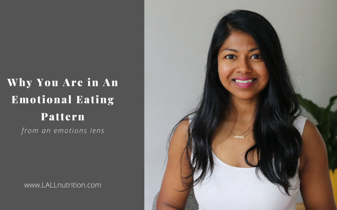 Why You Are in An Emotional Eating Pattern (from an emotions lens)