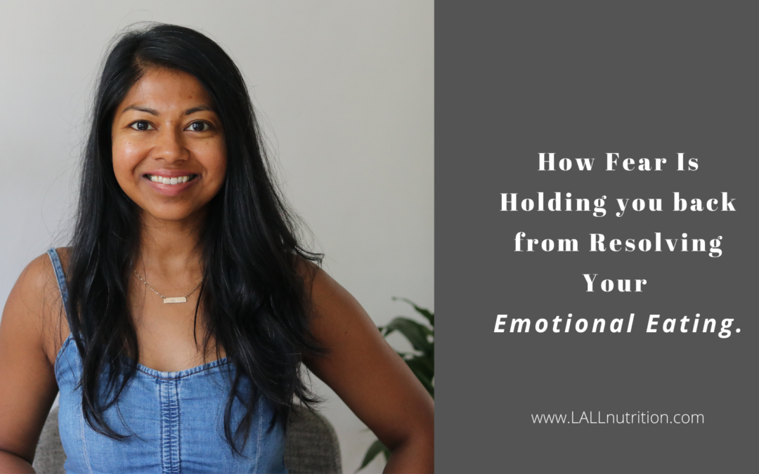 How Fear Is Holding you back from Resolving Your Emotional Eating