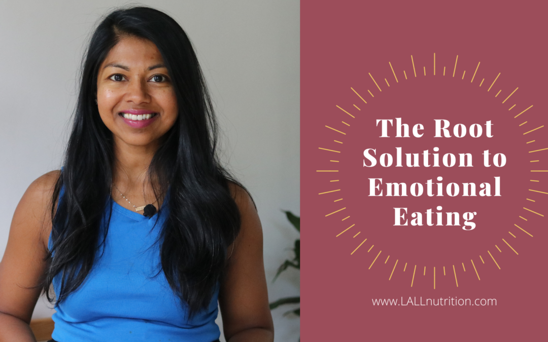 The Root Solution to Emotional Eating