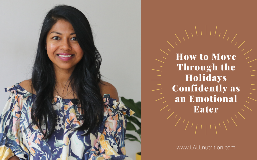 How to Move Through the Holidays Confidently as an Emotional Eater